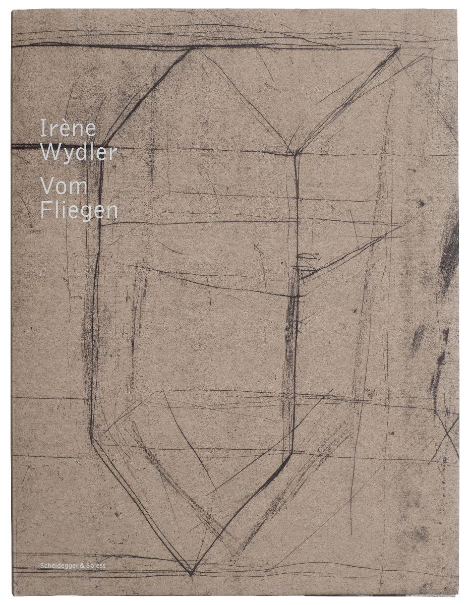 2015_Irene_Wydler_Vom_Fliegen_Verlag_Scheidegger_und_Spiess_.jpg